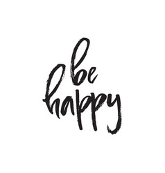 Handdrawn lettering - be happy vector