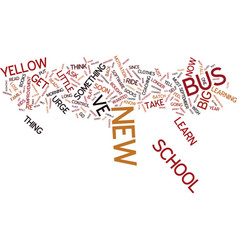 Your big yellow bus text background word cloud vector