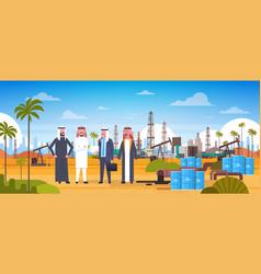 Group of arab business men on oil platform in vector