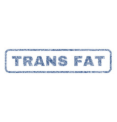 Trans fat textile stamp vector