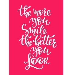 More you smile better you look quote typography vector