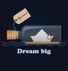 Bottle ship and inspiring lettering dream big vector
