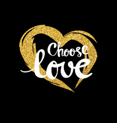 Choose love lettering for poster vector