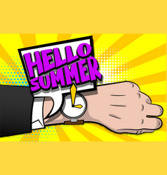 Hello summer comic text pop art hand watch vector