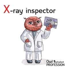 Alphabet professions Owl Letter X - X-Ray vector image