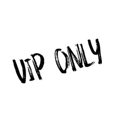 Vip only rubber stamp vector