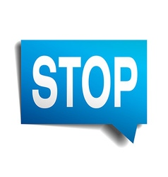 Stop blue 3d realistic paper speech bubble vector image