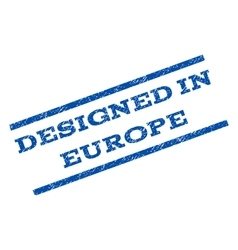 Designed in europe watermark stamp vector