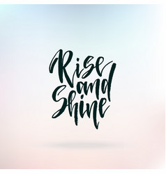 rise and shine inspirational quote about life vector image vector image