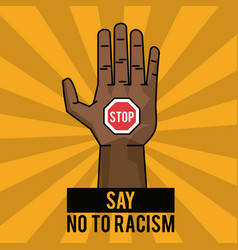 Say no to racism stop poster campaign vector