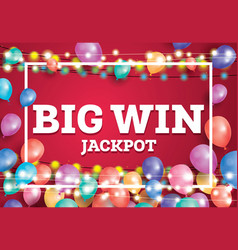 Big win jackpot banner with flying ballons and vector