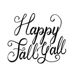 modern brush phrase happy fall all vector image