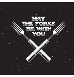 May the forks be with you kitchen and cooking vector