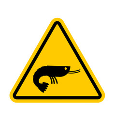 Attention shrimp dangers of yellow road sign vector