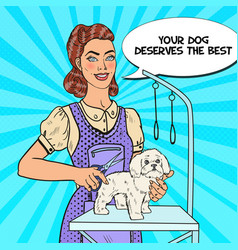 Dog grooming pop art woman groomer with scissors vector