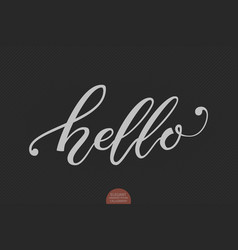 hand drawn lettering hello elegant vector image vector image