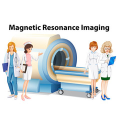 Nurses and doctors by the magnetic resonance vector