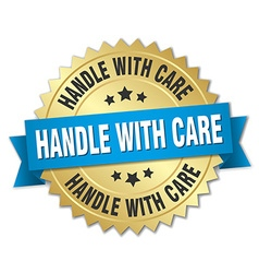 Handle with care 3d gold badge with blue ribbon vector