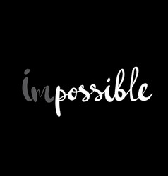 Impossible or possible lettering for poster vector