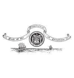 The seal of carolina above two ships vintage vector