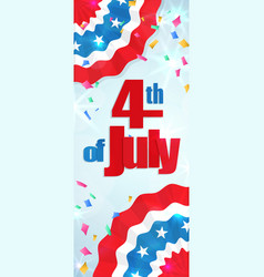 fourth of july independence day vertical banner vector image
