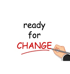 hand writing ready for change vector image vector image