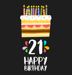 Happy birthday cake card 21 twenty one year party vector