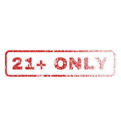 21 plus only rubber stamp vector image vector image