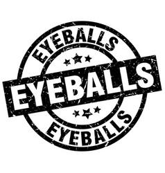 Eyeballs round grunge black stamp vector