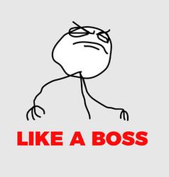 Like a boss meme vector