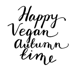 Happy vegan autumn time hand drawn lettering card vector