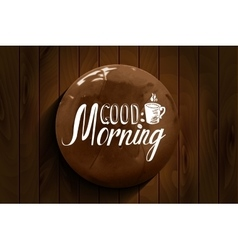 Good morning inscription and cup of coffee vector