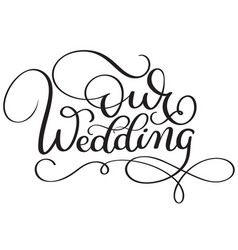 Our wedding words on white background hand drawn vector