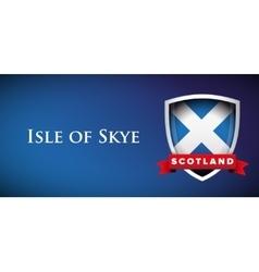 Scotland Flag with Isle of Skye sign vector image