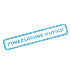 Foreclosure notice rubber stamp vector