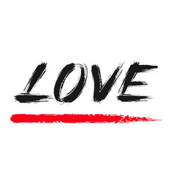 Love lettering grunge brush strokes word vector