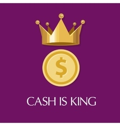 Cash is king money everything vector