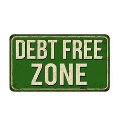 debt free vintage rusty metal sign vector image vector image