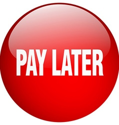 Pay later red round gel isolated push button vector