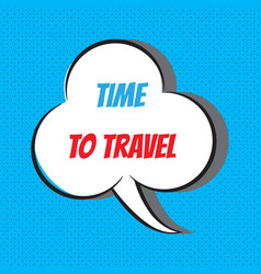 Time to travel motivational and inspirational vector