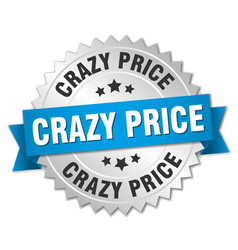 Crazy price round isolated silver badge vector