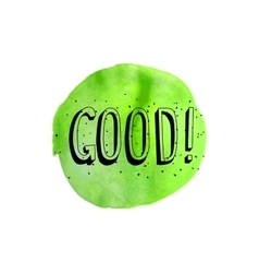good inscription on a green watercolor background vector image