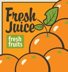 Oranges and inscription fresh juices vector