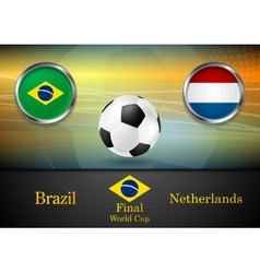 Final football Brazil and Netherlands in Brazil vector image vector image