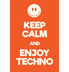 Keep calm and enjoy techno poster vector