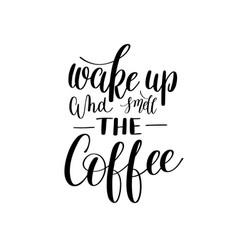 Wake up and smell coffee black and white hand vector