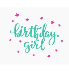 Birthday girl lettering sign quote typography vector