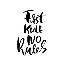 First rule no rules hand drawn lettering vector
