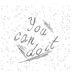 Inspirational quote You Can Do It vector image