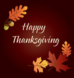 happy thanksgiving graphic with acorns and leaves vector image vector image